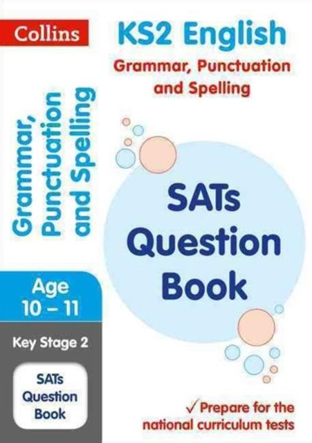 KS2 Grammar, Punctuation and Spelling SATs Question Book