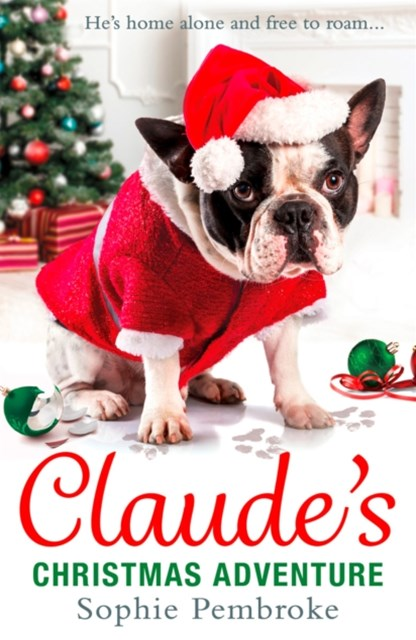 Claude's Christmas Adventure: The must-read Christmas dog book of 2017!