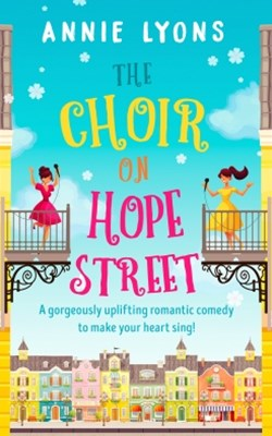 The Choir on Hope Street: A gorgeously uplifting romantic comedy to make your heart sing!