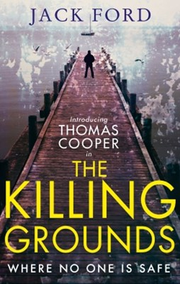 (ebook) The Killing Grounds: an explosive and gripping thriller for fans of James Patterson