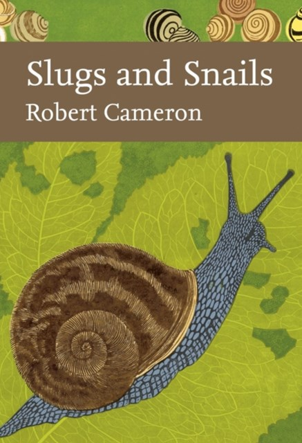 Slugs and Snails (Collins New Naturalist Library, Book 133)