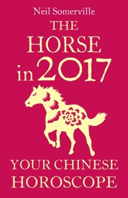 The Horse in 2017: Your Chinese Horoscope