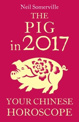 The Pig in 2017: Your Chinese Horoscope