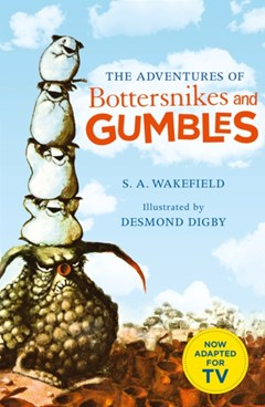 Adventures of Bottersnikes and Gumbles