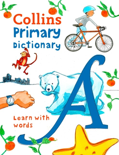 Collins Primary Dictionaries - Collins Primary Dictionary: Illustrated Learning Support for Age 7+