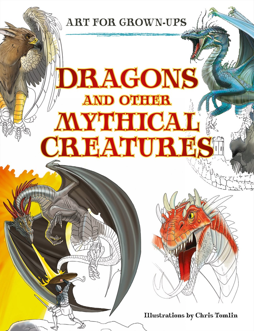 Art For Grown-ups - Dragons And Other Mythical Creatures
