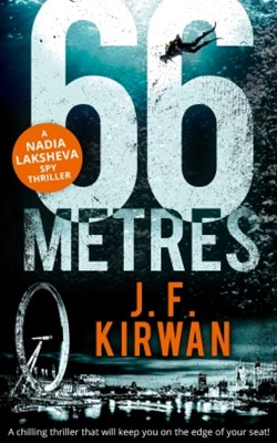 66 Metres: A chilling thriller that will keep you on the edge of your seat! (Nadia Laksheva Spy Thriller Series, Book 1)