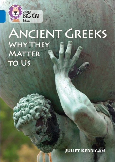Ancient Greeks and Why They Matter to Us