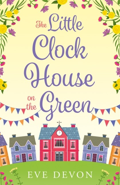 The Little Clock House on the Green: A heartwarming cosy romance perfect for summer (Whispers Wood,