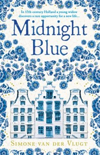 (ebook) Midnight Blue: A gripping historical novel about the birth of Delft pottery, set in the Dutch Golden Age - Historical fiction