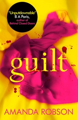 (ebook) Guilt: The Sunday Times best selling psychological thriller that you need to read in 2018