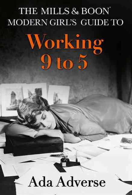 The Mills & Boon Modern Girl's Guide To Working 9-5: The Perfect Stocking Filler For Feminists