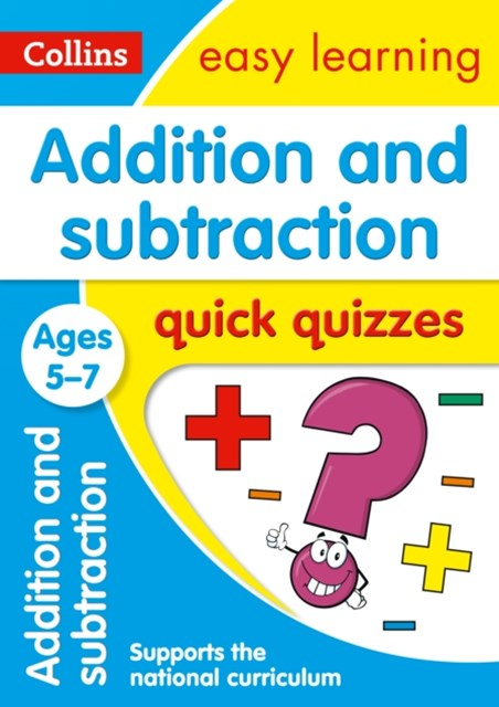 Addition & Subtraction Quick Quizzes Ages 5-7