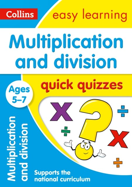 Multiplication & Division Quick Quizzes Ages 5-7