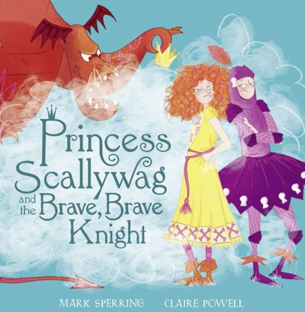 (ebook) Princess Scallywag and the Brave, Brave Knight
