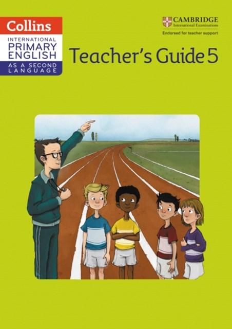 Cambridge Primary English as a Second Language: Teacher Guide