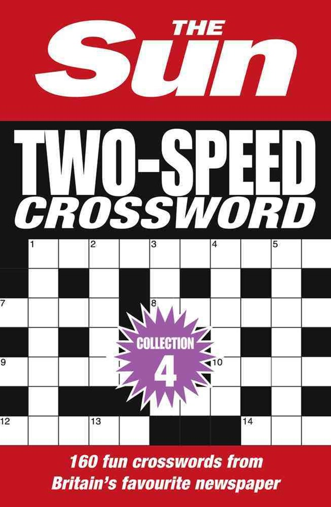 The Sun Two-speed Crossword Collection 4: 160 Two-in-One Cryptic And Coffee Time Crosswords [Bind-up Edition]