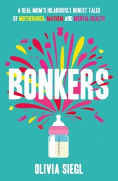 Bonkers: A Real Mum