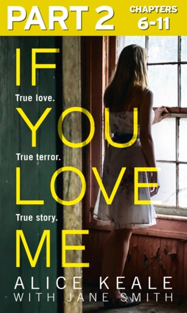 If You Love Me: Part 2 of 3: True love. True terror. True story.