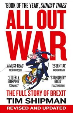 All Out War: The Full Story of How Brexit Sank Britain