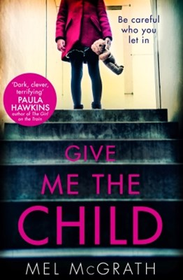 (ebook) Give Me the Child: the most gripping psychological thriller of the year
