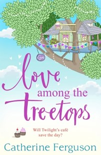 (ebook) Love Among the Treetops: A feel good read filled with romance - Modern & Contemporary Fiction General Fiction