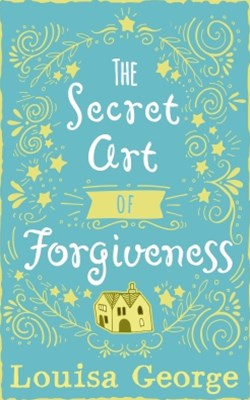 (ebook) The Secret Art of Forgiveness: A feel good romance about coming home and moving on