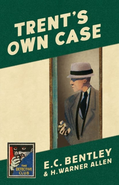 TrentGÇÖs Own Case (Detective Club Crime Classics)