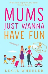 (ebook) Mums Just Wanna Have Fun - Modern & Contemporary Fiction General Fiction