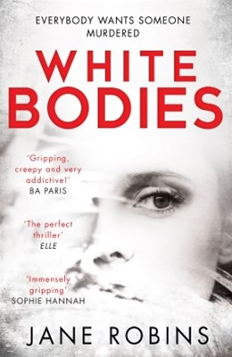 (ebook) White Bodies: A gripping psychological thriller for fans of Clare Mackintosh and Lisa Jewell