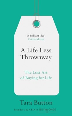 (ebook) A Life Less Throwaway: The lost art of buying for life