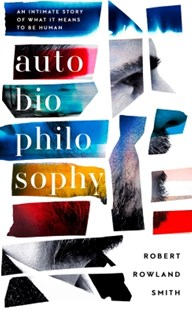 (ebook) AutoBioPhilosophy: An intimate story of what it means to be human - Biographies General Biographies