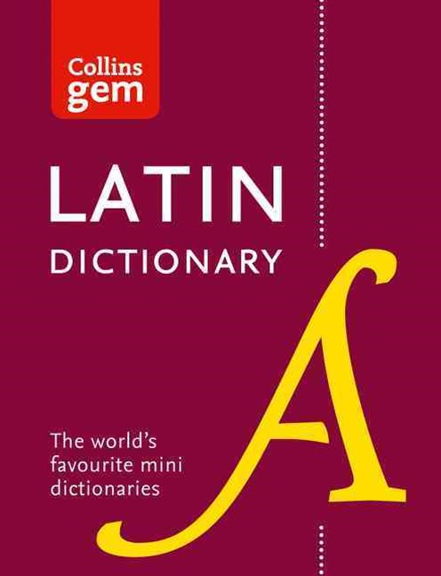 Collins Gem Latin Dictionary [Third Edition]