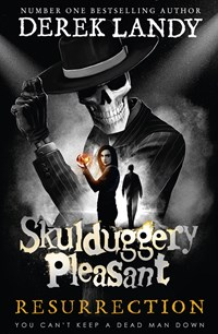 Resurrection (Book 10, Skulduggery Pleasant)