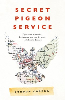 (ebook) Secret Pigeon Service: Operation Columba, Resistance and the Struggle to Liberate Europe