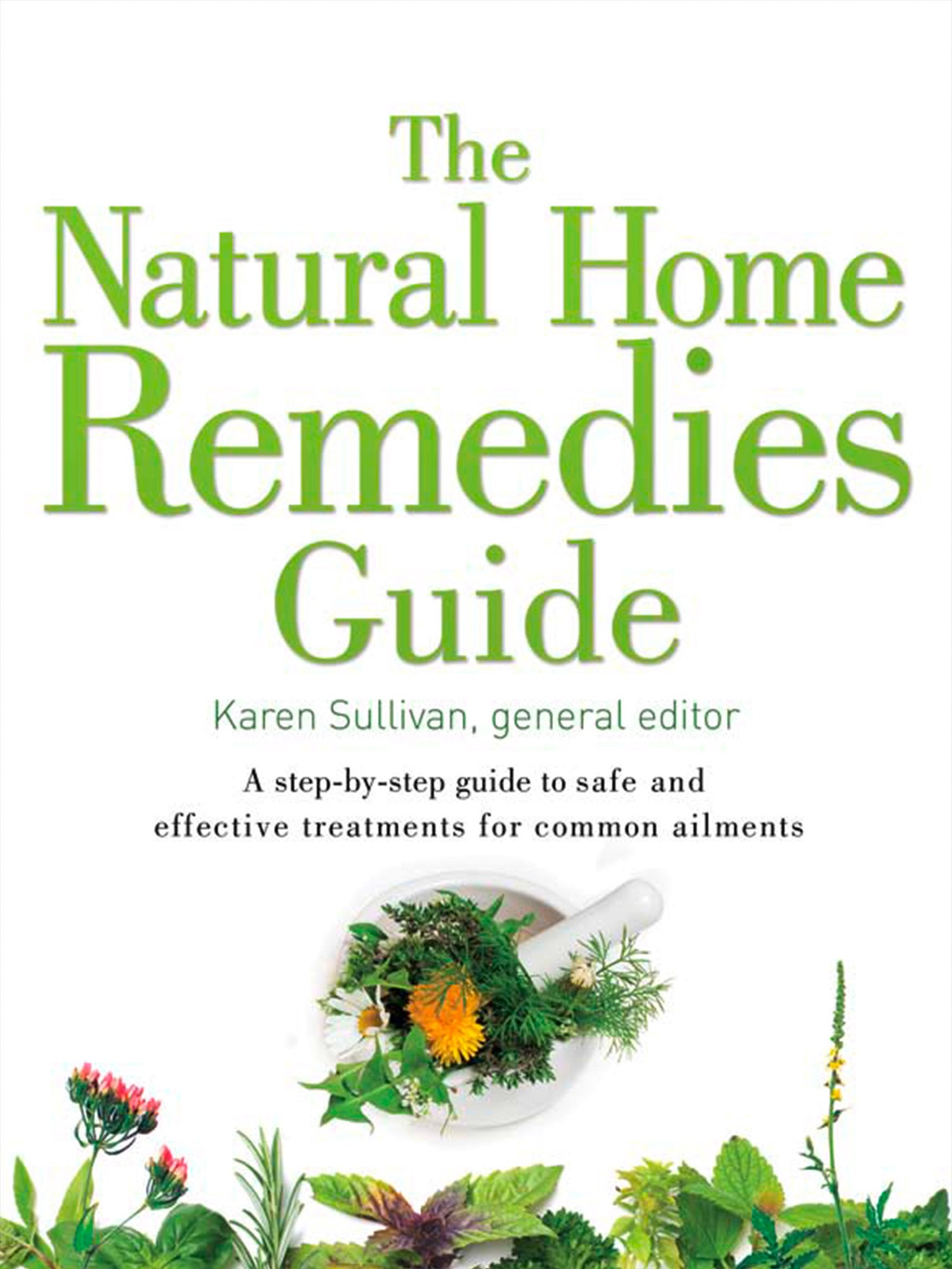 Healing Guides - The Natural Home Remedies Guide: A Step-by-step Guide To Safe And Effective Treatments For Common Ailments