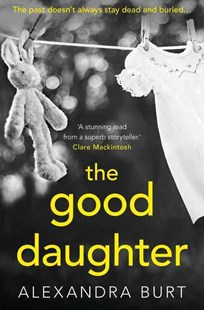 The Good Daughter by Alexandra Burt (9780008220853) - PaperBack - Crime Mystery & Thriller