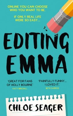 Editing Emma: Online you can choose who you want to be. If only real life were so easy...