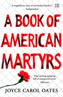 A Book Of American Martyrs by Joyce Carol Oates (9780008221713) - PaperBack - Modern & Contemporary Fiction General Fiction