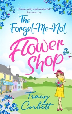 (ebook) The Forget-Me-Not Flower Shop: The feel-good romantic comedy to read in 2018