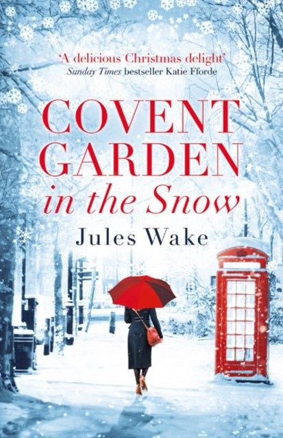 (ebook) Covent Garden in the Snow: The most gorgeous and heartwarming Christmas romance of 2017!
