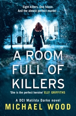 (ebook) A Room Full of Killers: A gripping crime thriller with twists you won't see coming (DCI Matilda Darke Series, Book 3)