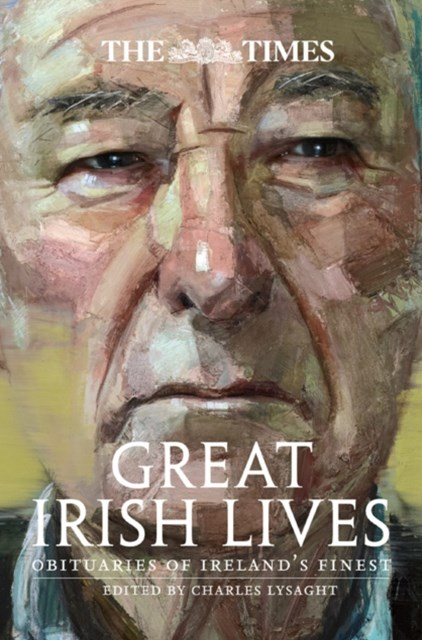 (ebook) The Times Great Irish Lives: Obituaries of Ireland's Finest