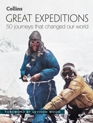(ebook) Great Expeditions: 50 Journeys that changed our world
