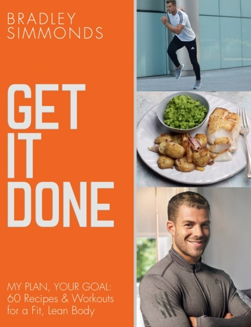 (ebook) Get It Done: My Plan, Your Goal: 60 Recipes and Workout Sessions for a Fit, Lean Body