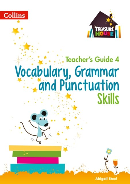 Vocabulary, Grammar and Punctuation Skills Teacher's Guide 4