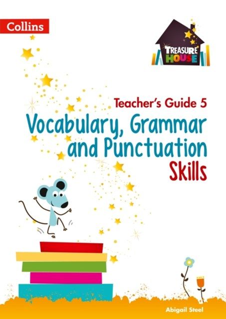 Vocabulary, Grammar and Punctuation Skills Teacher's Guide 5