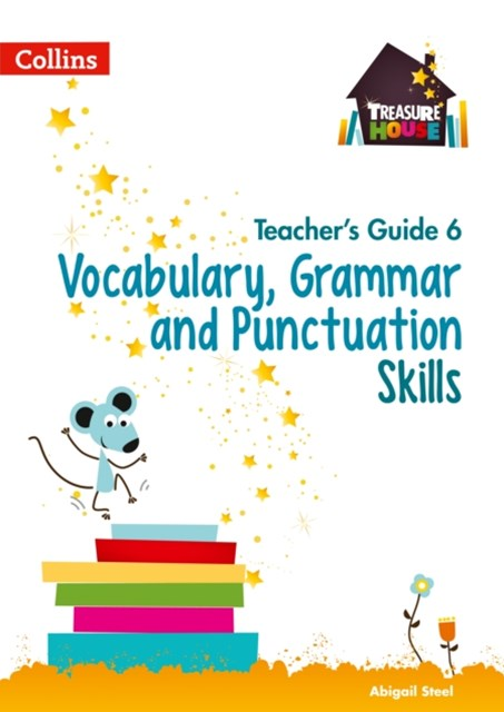 Vocabulary, Grammar and Punctuation Skills Teacher's Guide 6