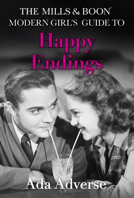 (ebook) The Mills & Boon Modern Girl's Guide to: Happy Endings: Dating hacks for feminists (Mills & Boon A-Zs, Book 4)