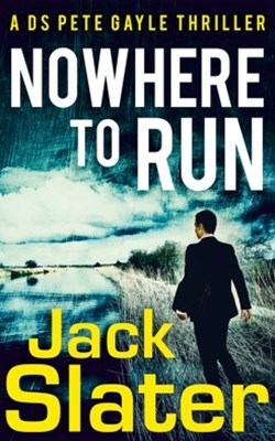 Nowhere to Run (DS Peter Gayle thriller series, Book 1)